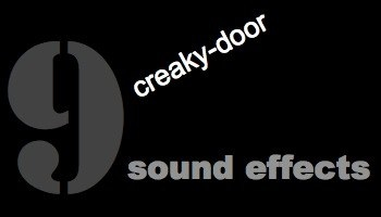 Sound effect of a door creaking for Door opening sound effect